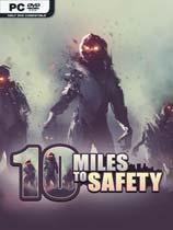 《安全距离10英里(10 Miles To Safety)》下载_安全距离10英里 免安装绿色版