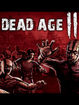尸变纪元2(Dead Age 2)下载_尸变纪元2 免安装绿色中文版