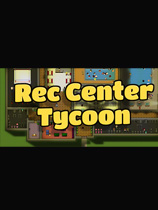 娱乐中心大亨(Rec Center Tycoon)下载_娱乐中心大亨 免安装绿色版