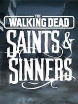 行尸走肉:圣徒与罪人(The Walking Dead: Saints & Sinners)下载_行尸走肉:圣徒与罪人 官方正式版